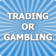 "Are You ""Trading"" or ""Gambling"""